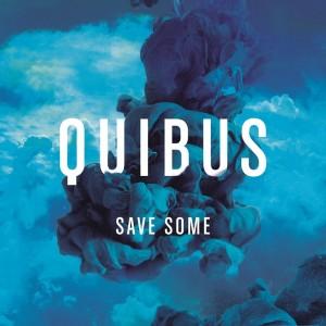 Quibus - Save Some EP Artwork klein